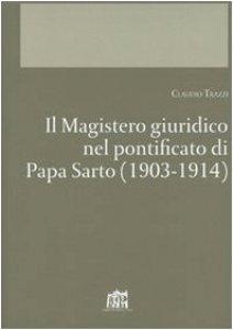 Copertina di 'Il Magistero giuridico nel pontificato di papa Sarto (1903-1914)'
