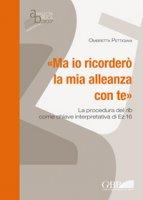 «Ma io ricorderò la mia alleanza con te».. La procedura del rib come chiave interpretativa in Ez  16 - Ombretta Pettigiani