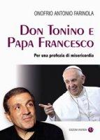 Don Tonino e Papa Francesco - Onofrio A. Farinola