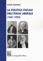 La politica fiscale nell'Italia liberale e democratica (1861-1922) - Marongiu Gianni