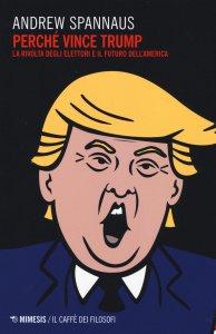 Copertina di 'Perché vince Trump'