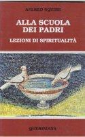 Alla scuola dei padri. Lezioni di spiritualità - Squire Aelred