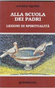 Copertina di 'Alla scuola dei padri. Lezioni di spiritualità'