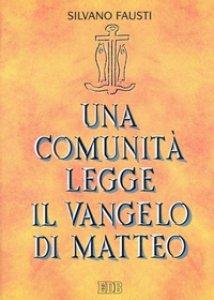Copertina di 'Una comunità legge il Vangelo di Matteo'