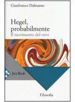 Hegel, probabilmente - Gianfranco Dalmasso