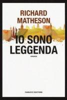 Io sono leggenda - Matheson Richard