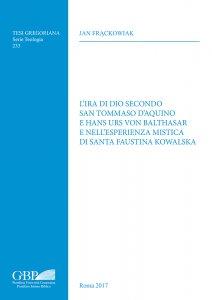 Copertina di 'L'ira di Dio secondo San Tommaso d'Aquino e Hans Urs Von Balthasar e nell'esperienza mistica di Santa Faustina Kowalska'