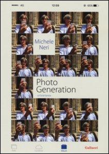 Copertina di 'Photo generation. Un'istantanea. Ediz. illustrata'