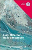Itaca per sempre - Malerba Luigi