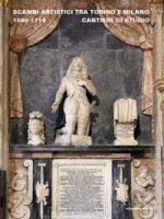 Scambi artistici tra Torino e Milano. 1580-1714. Cantiere di studio