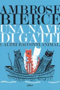 Copertina di 'Nave di gatti e altri racconti'