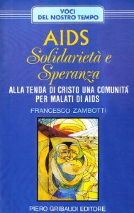 Copertina di 'Aids: solidarietà e speranza. Alla Tenda di Cristo una comunità per malati di aids'