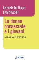 Le donne consacrate e i giovani - Spezzati Nicla, Del Cinque Serenella