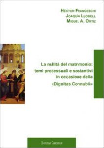 Copertina di 'Nullità del matrimonio: temi processuali e sostantivi in occasione della «Dignitas Connubii». (La)'