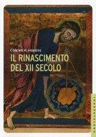 Il rinascimento del XII secolo - Charles H. Haskins