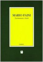 Mario Faini. Testimonianze e scritti - Cedoc