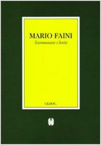 Copertina di 'Mario Faini. Testimonianze e scritti'