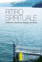 Ritiro spirituale - Dolz Michele