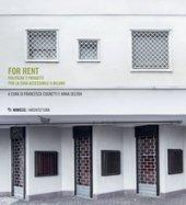 For rent. Politiche e progetti per la casa accessibile a Milano