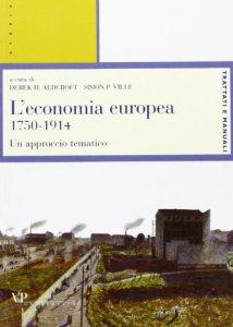 Copertina di 'L'economia europea. 1750-1914: un approccio tematico'