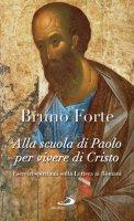 Alla scuola di Paolo per vivere di Cristo - Forte Bruno