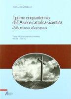 Il primo cinquantennio dell'Azione cattolica vicentina - Mariano Nardello