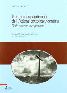 Copertina di 'Il primo cinquantennio dell'Azione cattolica vicentina'