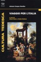 Viaggio in Italia - Goethe Johann Caspar