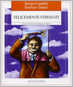 Copertina di 'Felicemente stressati'