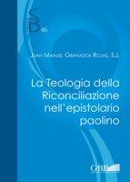 Teologia della riconciliazione nell'epistolario paolino. (La) - Juan Manuel Granados Rojas