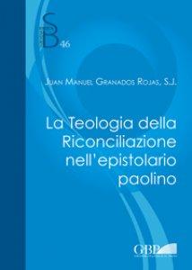 Copertina di 'Teologia della riconciliazione nell'epistolario paolino. (La)'