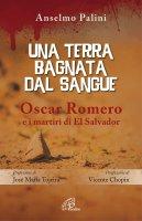 Una Terra bagnata dal sangue - Anselmo Palini