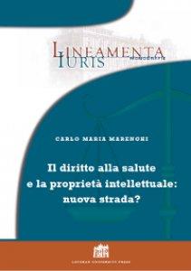 Copertina di 'Il diritto alla salute e la proprietà intellettuale: nuova strada?'