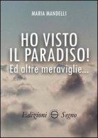 Ho visto il paradiso! - Maria Mandelli
