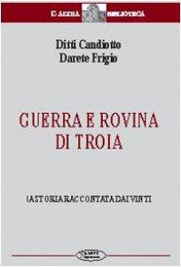 Copertina di 'Guerra e rovina di Troia. La storia raccontata dai vinti'