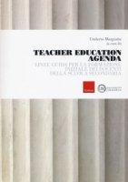 Teacher education agenda. Linee guida per la formazione iniziale dei docenti della scuola secondaria