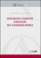 Integrated cognitive strategies in a changing world - Auletta Gennaro