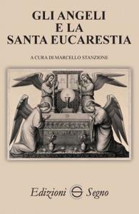 Copertina di 'Gli angeli e la Santa Eucarestia'