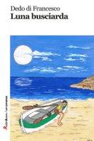 Luna busciarda - Di Francesco Dedo