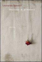 Racconto di primavera - Bonetti Leonardo
