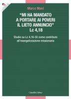 Mi ha mandato a portare ai poveri il lieto annuncio (Lc 4,18) - Marco Gemmani