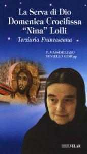Copertina di 'La serva di Dio Domenica crocifissa «Nina» Lolli'