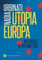Utopia Europa - Urbinati Nadia
