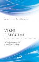 Vieni e seguimi! - Maurizio Bevilacqua