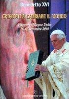 Chiamati a cambiare il mondo - Benedetto XVI (Joseph Ratzinger)