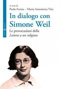 Copertina di 'In dialogo con Simone Weil. Le provocazioni della Lettera a un religioso.'