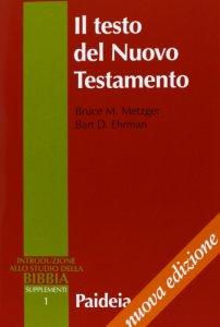 Copertina di 'Il testo del Nuovo Testamento. Trasmissione, corruzione e restituzione'