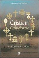 Cristiani a Gerusalemme - Sudbury Lawrence M.