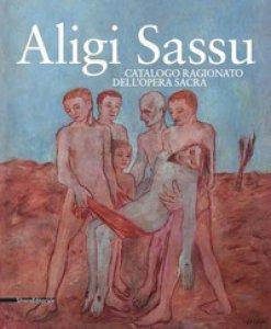 Copertina di 'Aligi Sassu. Catalogo ragionato dell'opera sacra. Ediz. a colori'
