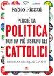 Perché la politica non ha più bisogno dei cattolici